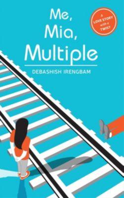 Harpercollins: ME, MIA, MULTIPLE, Debashish Irengbam