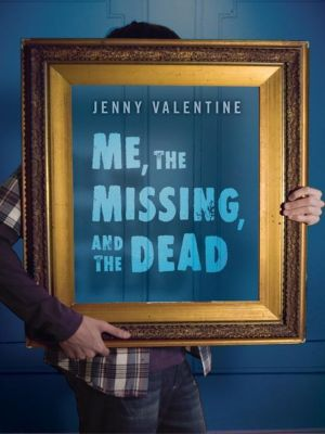 HarperCollins: Me, the Missing, and the Dead, Jenny Valentine