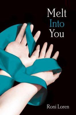HarperCollins: Melt Into You (Loving on the Edge, Book 2), Roni Loren