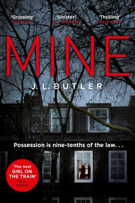 HarperCollins: Mine: The hot new thriller of 2018 - sinister, gripping and dark with a breathtaking twist, J. L. Butler