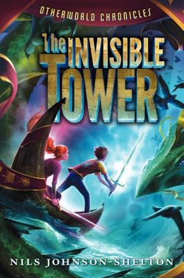 HarperCollins: Otherworld Chronicles: The Invisible Tower, Nils Johnson-Shelton