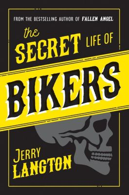 HarperCollins Publishers: The Secret Life of Bikers, Jerry Langton
