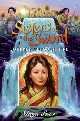 HarperCollins: Sisters of the Sword 3: Journey Through Fire, Maya Snow