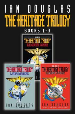 HarperCollins: The Complete Heritage Trilogy: Semper Mars, Luna Marine, Europa Strike, Ian Douglas