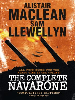 HarperCollins: The Complete Navarone 4-Book Collection: The Guns of Navarone, Force Ten From Navarone, Storm Force from Navarone, Thunderbolt from Navarone, Alistair Maclean, Sam Llewellyn