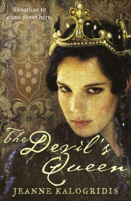 HarperCollins: The Devil's Queen, Jeanne Kalogridis