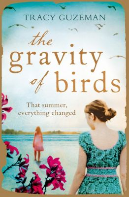 HarperCollins: The Gravity of Birds, Tracy Guzeman