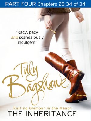 HarperCollins: The Inheritance: Part Four, Chapters 25-34 of 34, Tilly Bagshawe