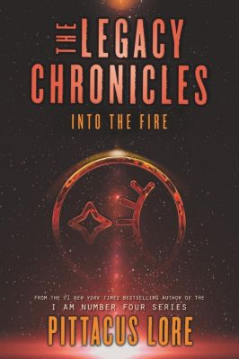 HarperCollins: The Legacy Chronicles: Into the Fire, Pittacus Lore