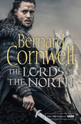 HarperCollins: The Lords of the North (The Last Kingdom Series, Book 3), Bernard Cornwell