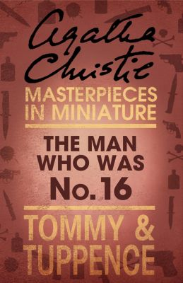 HarperCollins: The Man Who Was No. 16: An Agatha Christie Short Story, Agatha Christie
