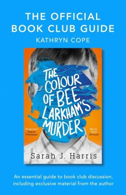 HarperCollins: The Official Book Club Guide: The Colour of Bee Larkham's Murder, Kathryn Cope