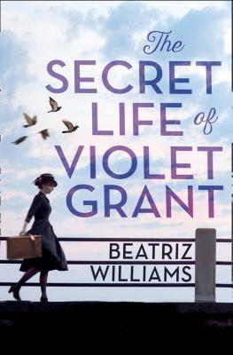 HarperCollins: The Secret Life of Violet Grant (The Schuyler Sister Novels, Book 1), Beatriz Williams