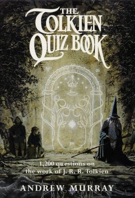 HarperCollins: The Tolkien Quiz Book, Andrew Murray