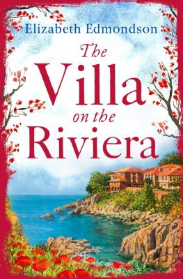 HarperCollins: The Villa on the Riviera: A captivating story of mystery and secrets - the perfect summer escape, Elizabeth Edmondson