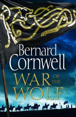 HarperCollins: War of the Wolf (The Last Kingdom Series, Book 11), Bernard Cornwell