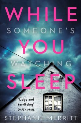 HarperCollins: While You Sleep: The most exciting new thriller you will read in Summer 2018, Stephanie Merritt