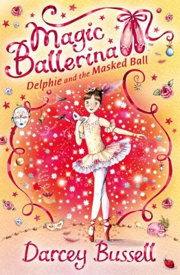 HarperCollinsChildren'sBooks: Delphie and the Masked Ball (Magic Ballerina, Book 3), Darcey Bussell