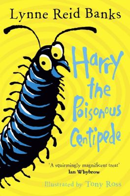 HarperCollinsChildren'sBooks: Harry the Poisonous Centipede: A Story To Make You Squirm, Lynne Reid Banks