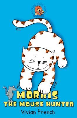 HarperCollinsChildren'sBooks: Morris the Mouse Hunter, Vivian French