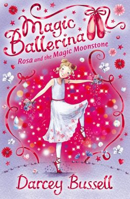 HarperCollinsChildren'sBooks: Rosa and the Magic Moonstone (Magic Ballerina, Book 9), Darcey Bussell