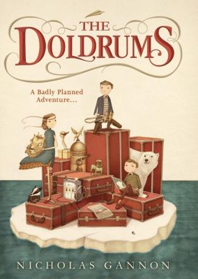 HarperCollinsChildren'sBooks: The Doldrums (The Doldrums, Book 1), Nicholas Gannon