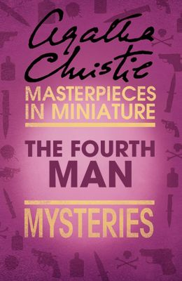 HarperFiction - E-books - Christie: The Fourth Man: An Agatha Christie Short Story, Agatha Christie