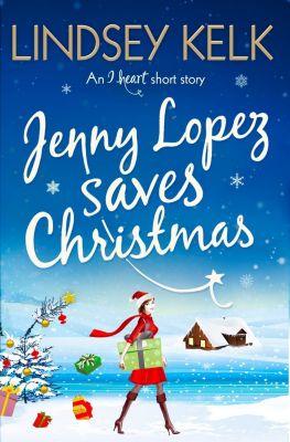 HarperFiction - E-books - Commercial Women: Jenny Lopez Saves Christmas: An I Heart Short Story, Lindsey Kelk