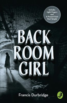 HarperFiction - E-books - Cosy Crime: Back Room Girl: By the author of Paul Temple, Francis Durbridge