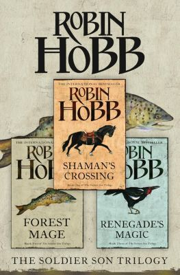 HarperFiction - E-books - Fantasy/Science Fiction: The Complete Soldier Son Trilogy: Shaman's Crossing, Forest Mage, Renegade's Magic, Robin Hobb
