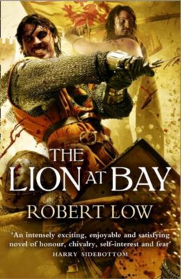 HarperFiction - E-books - Historical: The Lion at Bay (The Kingdom Series), Robert Low