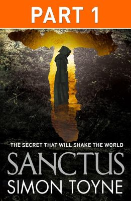 HarperFiction - E-books - Thriller: Sanctus: Part One, Simon Toyne