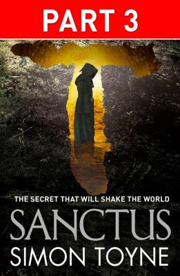 HarperFiction - E-books - Thriller: Sanctus: Part Three, Simon Toyne