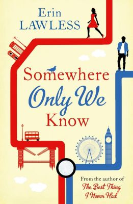 HarperImpulse: Somewhere Only We Know: The bestselling laugh out loud millenial romantic comedy, Erin Lawless