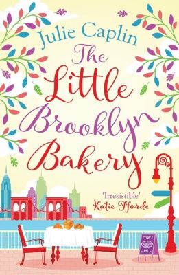 HarperImpulse: The Little Brooklyn Bakery: A heartwarming feel good novel full of cakes and romance! (Romantic Escapes, Book 2), Julie Caplin