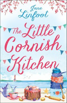 HarperImpulse: The Little Cornish Kitchen: A heartwarming and funny romance set in Cornwall, Jane Linfoot