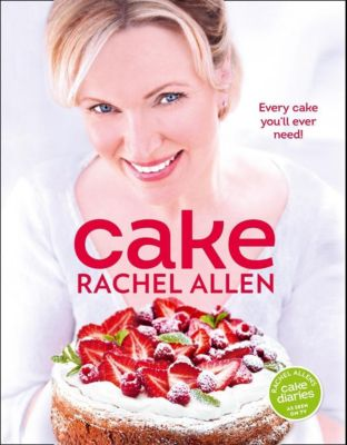 HarperNonFiction - E-books - Cookery: Cake: 200 fabulous foolproof baking recipes, Rachel Allen