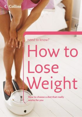 HarperNonFiction - E-books - Thorsons: How to Lose Weight (Collins Need to Know?), Christine Michael