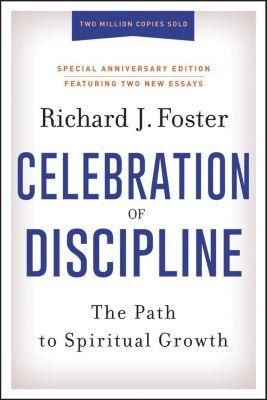 HarperOne: Celebration of Discipline, Special Anniversary Edition, Richard J. Foster