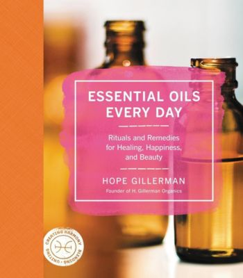 HarperOne: Essential Oils Every Day, Hope Gillerman