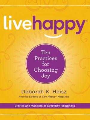 HarperOne: Live Happy, Deborah K. Heisz