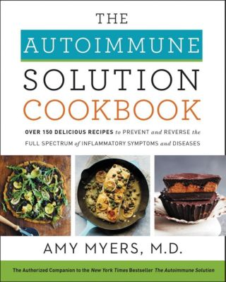 HarperOne: The Autoimmune Solution Cookbook, Amy Myers