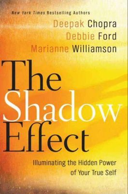 HarperOne: The Shadow Effect, Deepak Chopra, Debbie Ford, Marianne Williamson