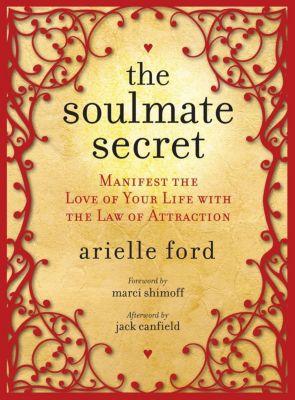 HarperOne: The Soulmate Secret, Arielle Ford