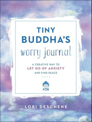 HarperOne: Tiny Buddha's Worry Journal, Lori Deschene