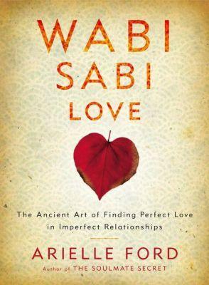 HarperOne: Wabi Sabi Love, Arielle Ford