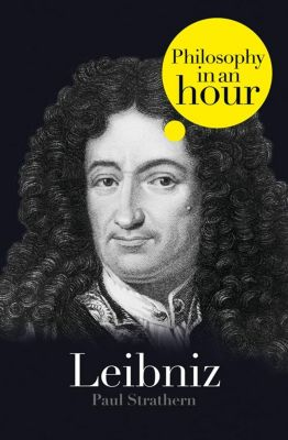 HarperPress: Leibniz: Philosophy in an Hour, Paul Strathern