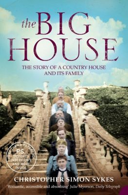 HarperPress: The Big House: The Story of a Country House and its Family, Christopher Simon Sykes