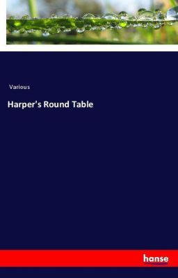 Harper's Round Table, Various