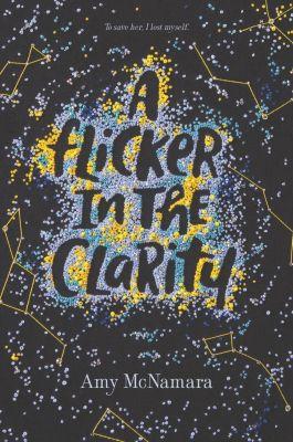 HarperTeen: A Flicker in the Clarity, Amy McNamara